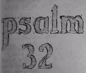 Psalm 32 (CKirgiss)